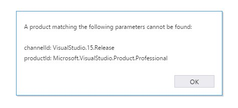a product matching the following parameters cannot be found: channelId: VisualStudio.15.Release product Id : Microsoft.VisualStudio.Product.Professional.